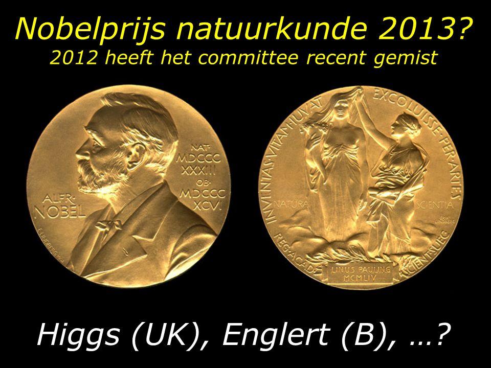 Nobelprijs natuurkunde 2013 2012 heeft het committee recent gemist
