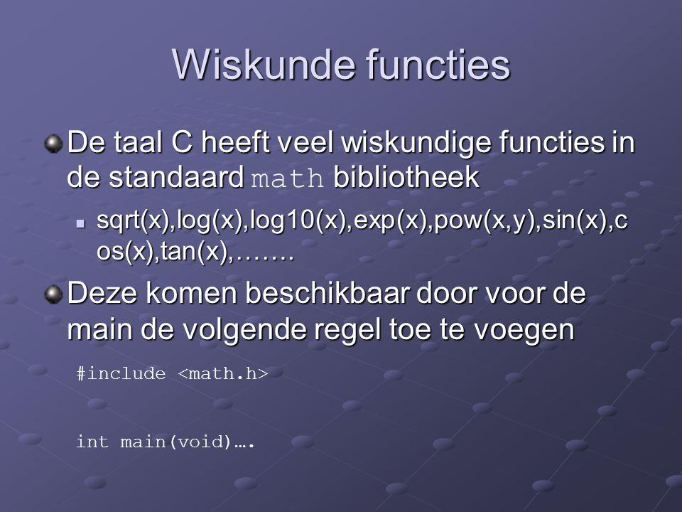 Wiskunde functies De taal C heeft veel wiskundige functies in de standaard math bibliotheek.