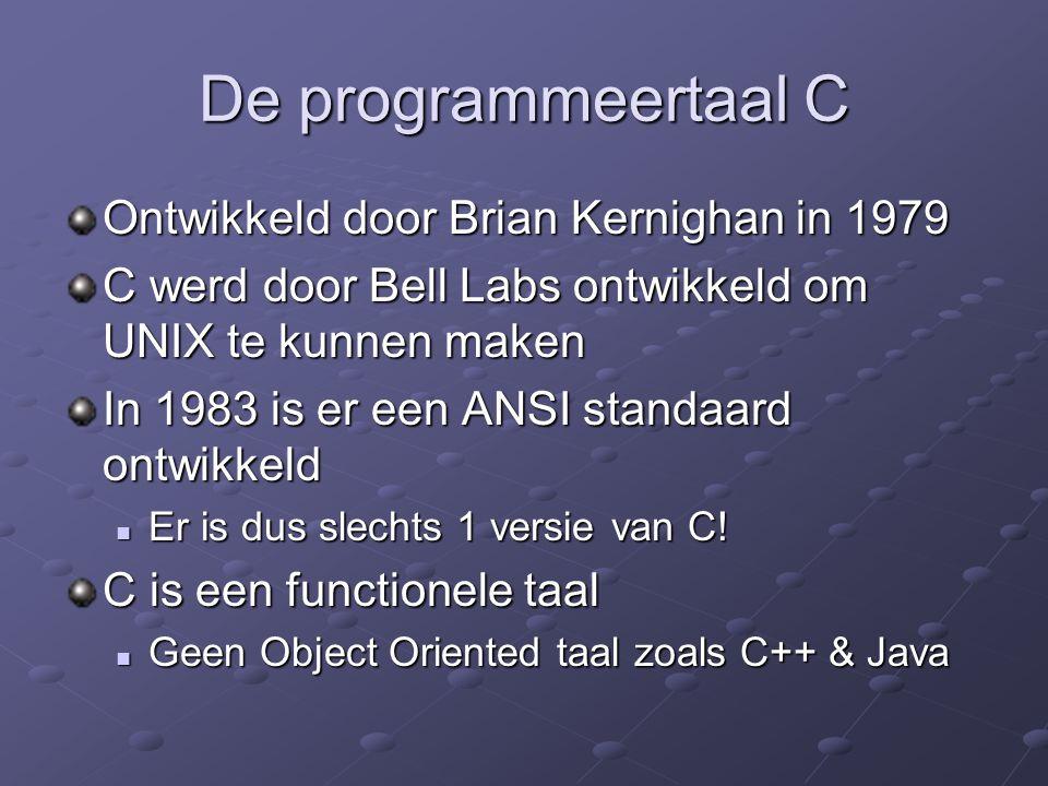 De programmeertaal C Ontwikkeld door Brian Kernighan in 1979