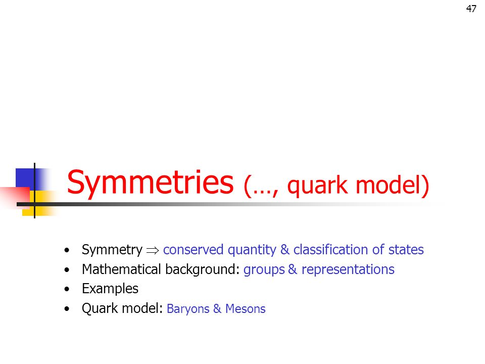 Symmetries (…, quark model)