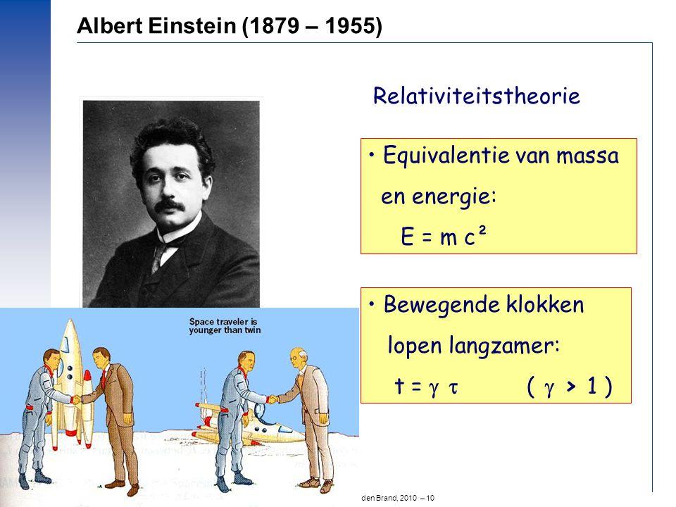 Albert Einstein (1879 – 1955) Relativiteitstheorie. • Equivalentie van massa. en energie: E = m c².