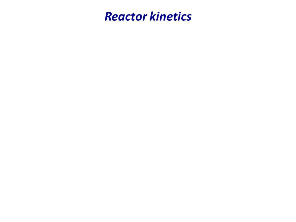 Reactor kinetics