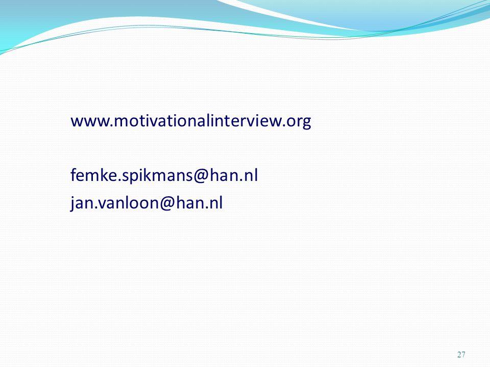 www.motivationalinterview.org femke.spikmans@han.nl jan.vanloon@han.nl