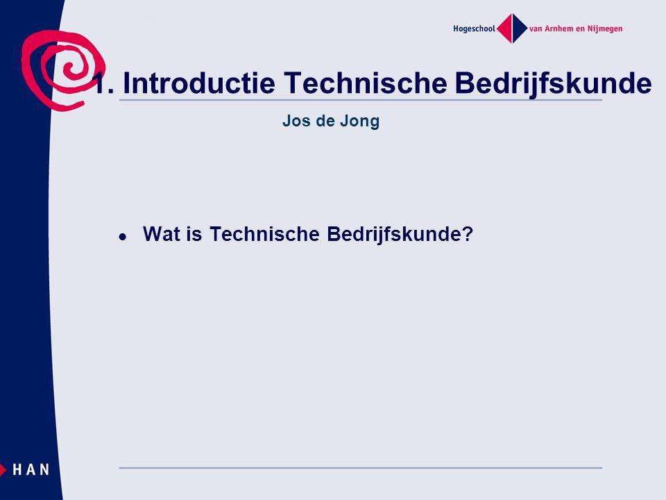 1. Introductie Technische Bedrijfskunde