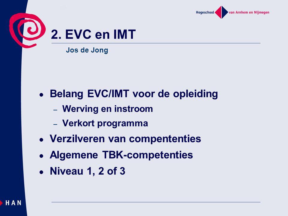 2. EVC en IMT Belang EVC/IMT voor de opleiding