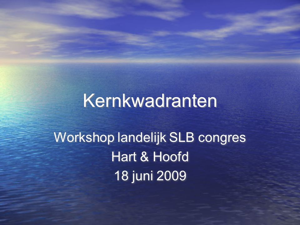 Workshop landelijk SLB congres Hart & Hoofd 18 juni 2009