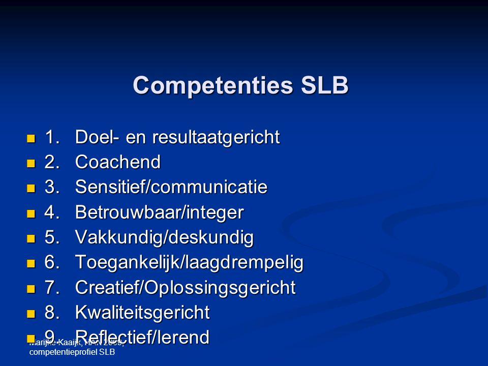 Competenties SLB 1. Doel- en resultaatgericht 2. Coachend