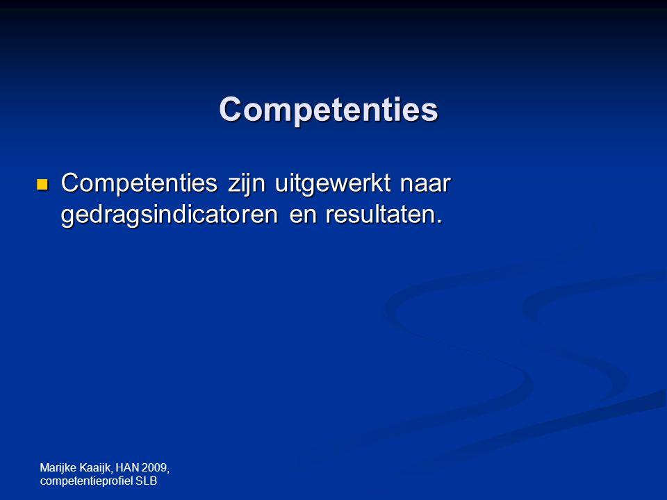 Competenties Competenties zijn uitgewerkt naar gedragsindicatoren en resultaten.