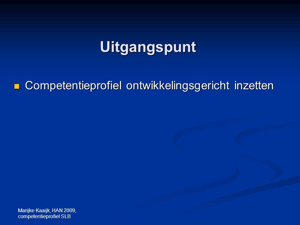 Uitgangspunt Competentieprofiel ontwikkelingsgericht inzetten