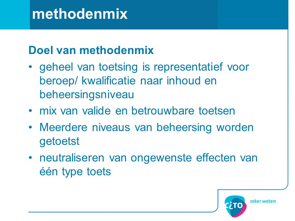 methodenmix Doel van methodenmix