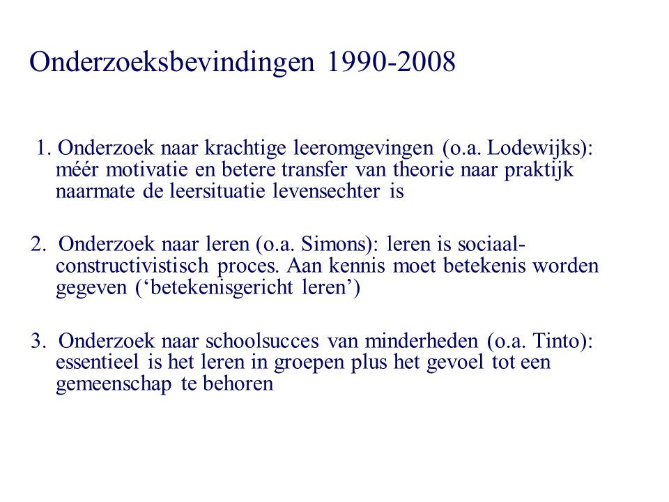 Onderzoeksbevindingen 1990-2008