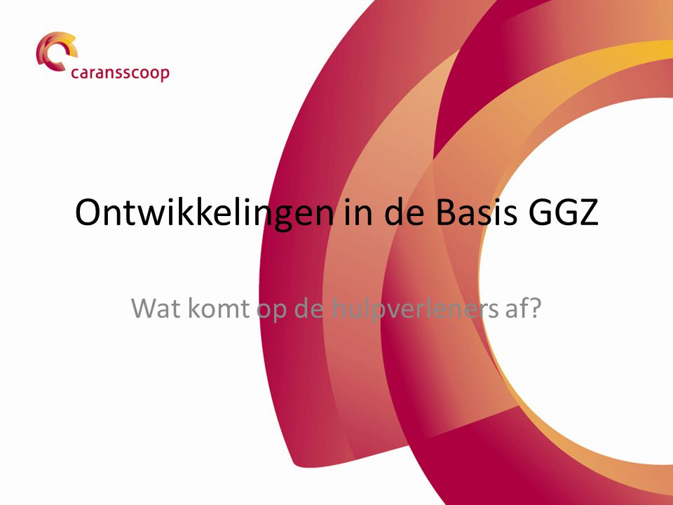 Ontwikkelingen in de Basis GGZ