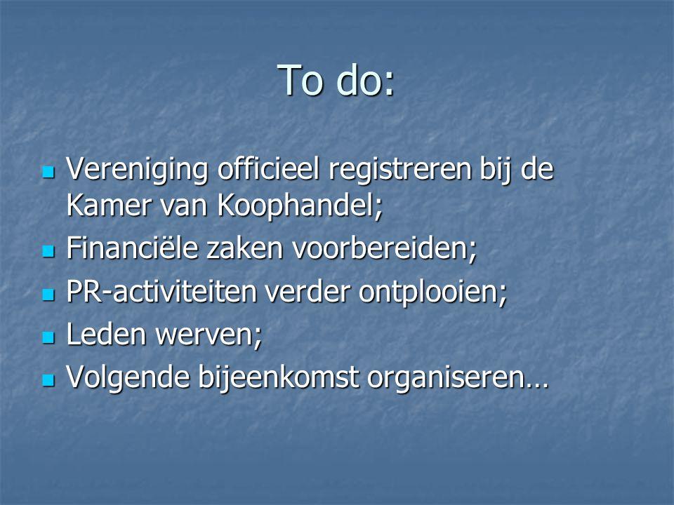 To do: Vereniging officieel registreren bij de Kamer van Koophandel;