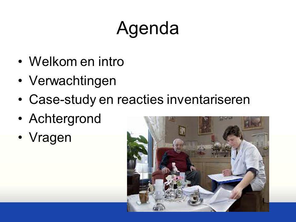 Agenda Welkom en intro Verwachtingen