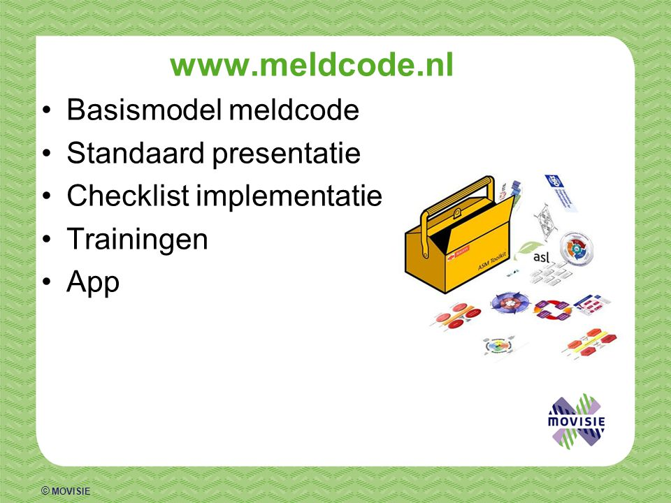 www.meldcode.nl Basismodel meldcode Standaard presentatie