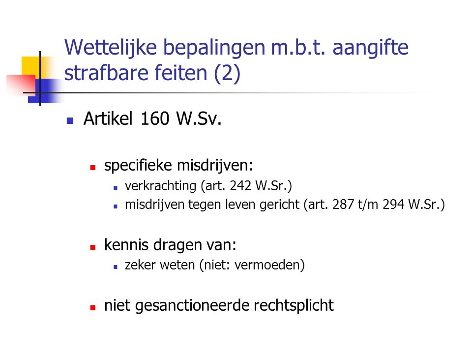 Wettelijke bepalingen m.b.t. aangifte strafbare feiten (2)
