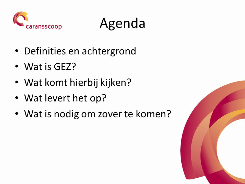 Agenda Definities en achtergrond Wat is GEZ Wat komt hierbij kijken