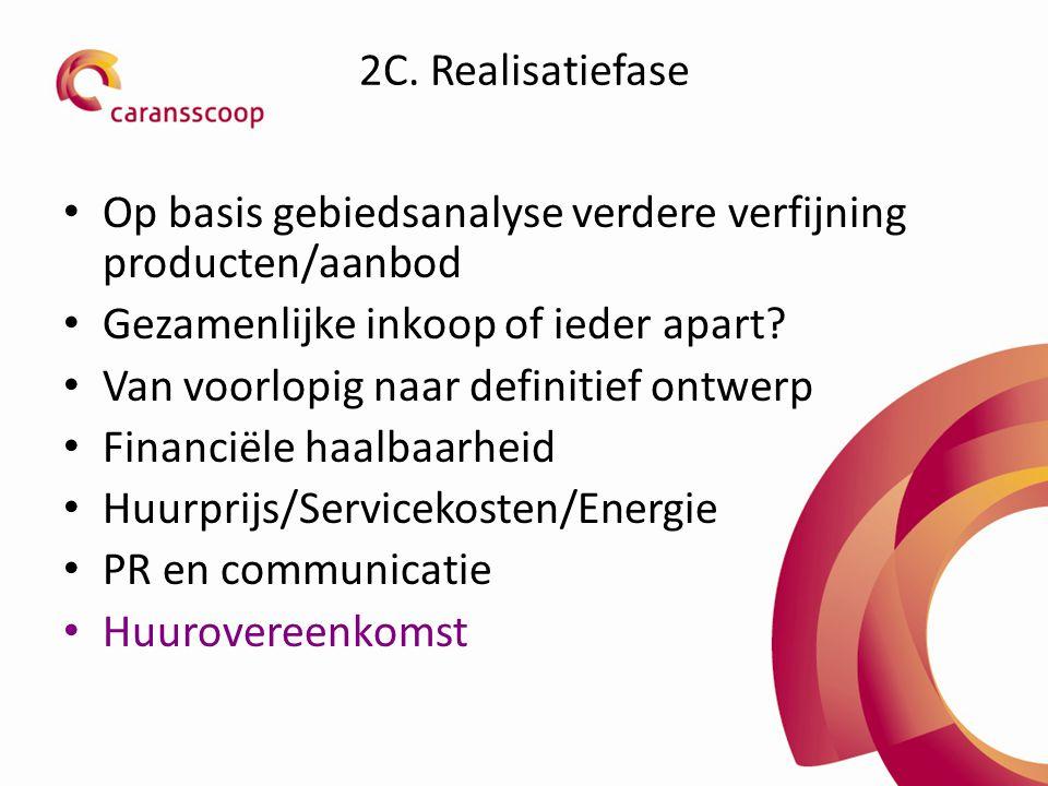 2C. Realisatiefase Op basis gebiedsanalyse verdere verfijning producten/aanbod. Gezamenlijke inkoop of ieder apart