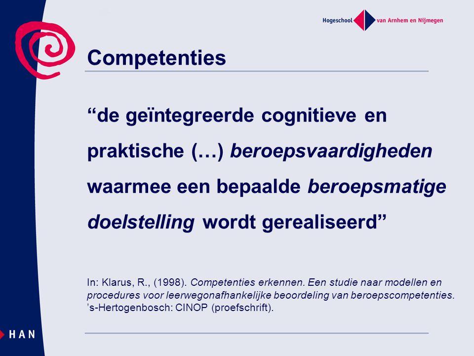 Competenties de geïntegreerde cognitieve en praktische (…) beroepsvaardigheden waarmee een bepaalde beroepsmatige doelstelling wordt gerealiseerd