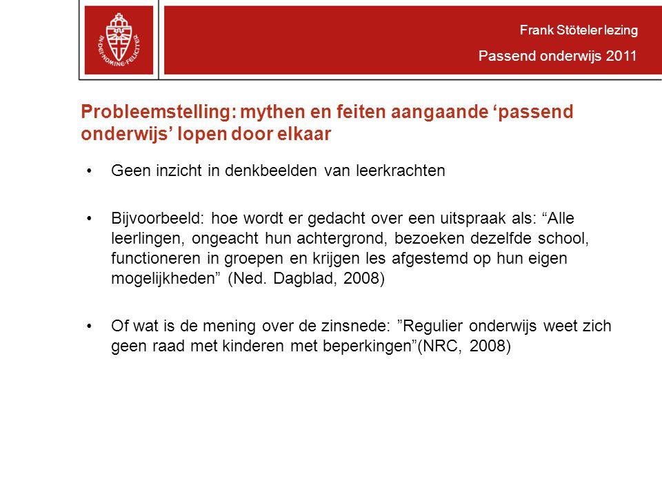 Frank Stöteler lezing Passend onderwijs 2011. Probleemstelling: mythen en feiten aangaande 'passend onderwijs' lopen door elkaar.