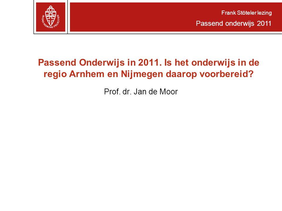 Frank Stöteler lezing Passend onderwijs 2011. Passend Onderwijs in 2011. Is het onderwijs in de regio Arnhem en Nijmegen daarop voorbereid
