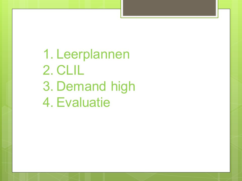 Leerplannen CLIL Demand high Evaluatie