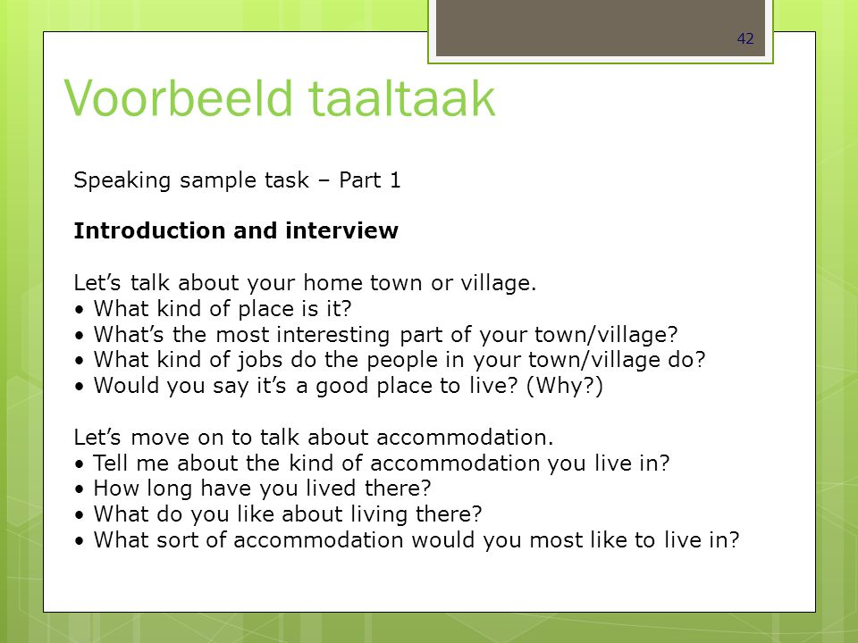 Voorbeeld taaltaak Speaking sample task – Part 1
