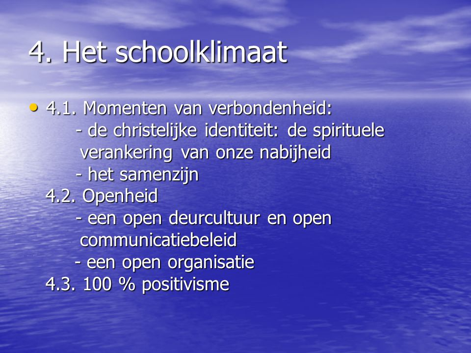 4. Het schoolklimaat 4.1. Momenten van verbondenheid: