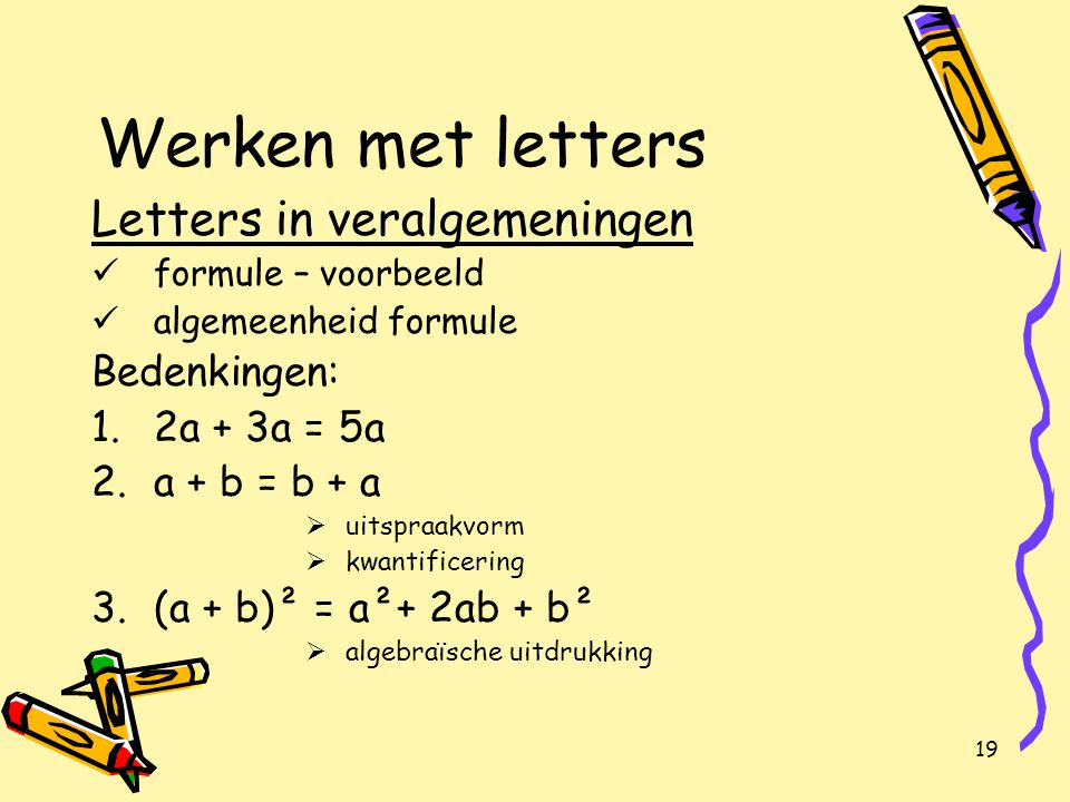 Werken met letters Letters in veralgemeningen Bedenkingen: