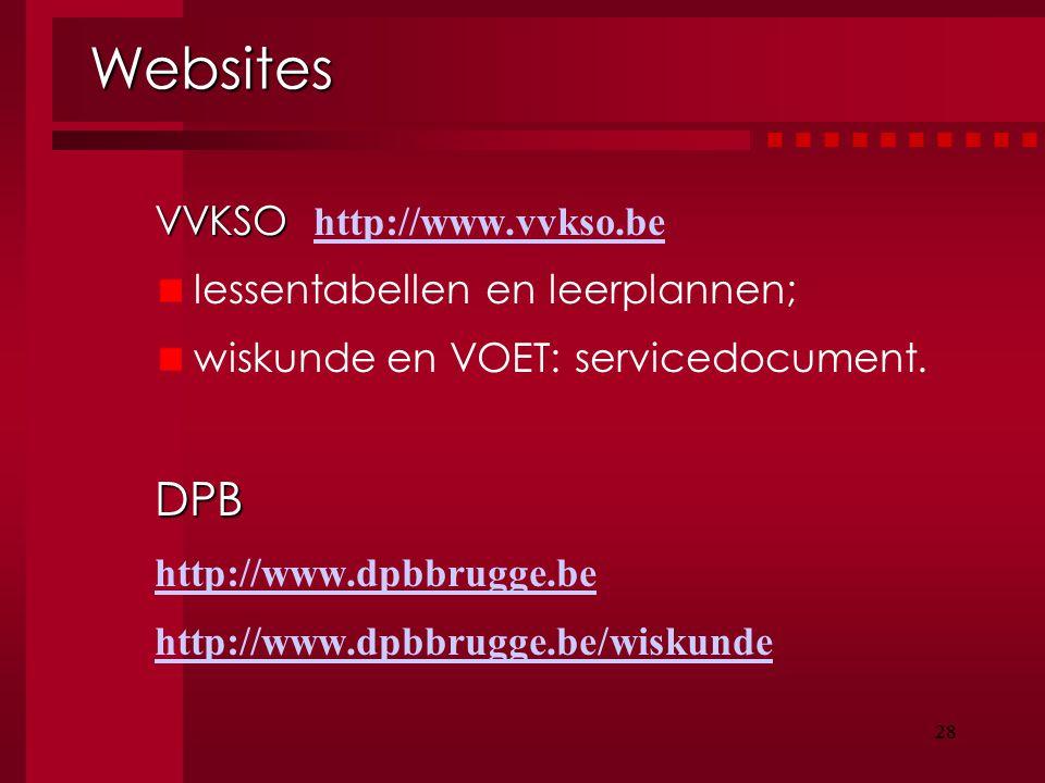 Websites DPB VVKSO http://www.vvkso.be lessentabellen en leerplannen;