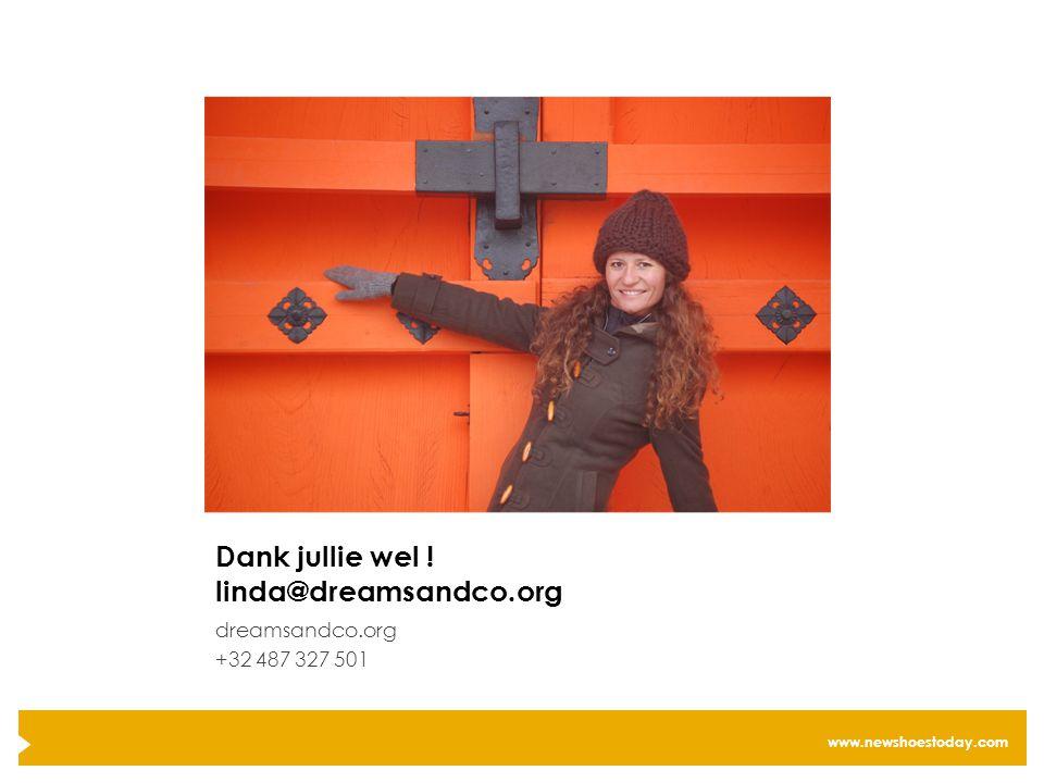 Dank jullie wel ! linda@dreamsandco.org