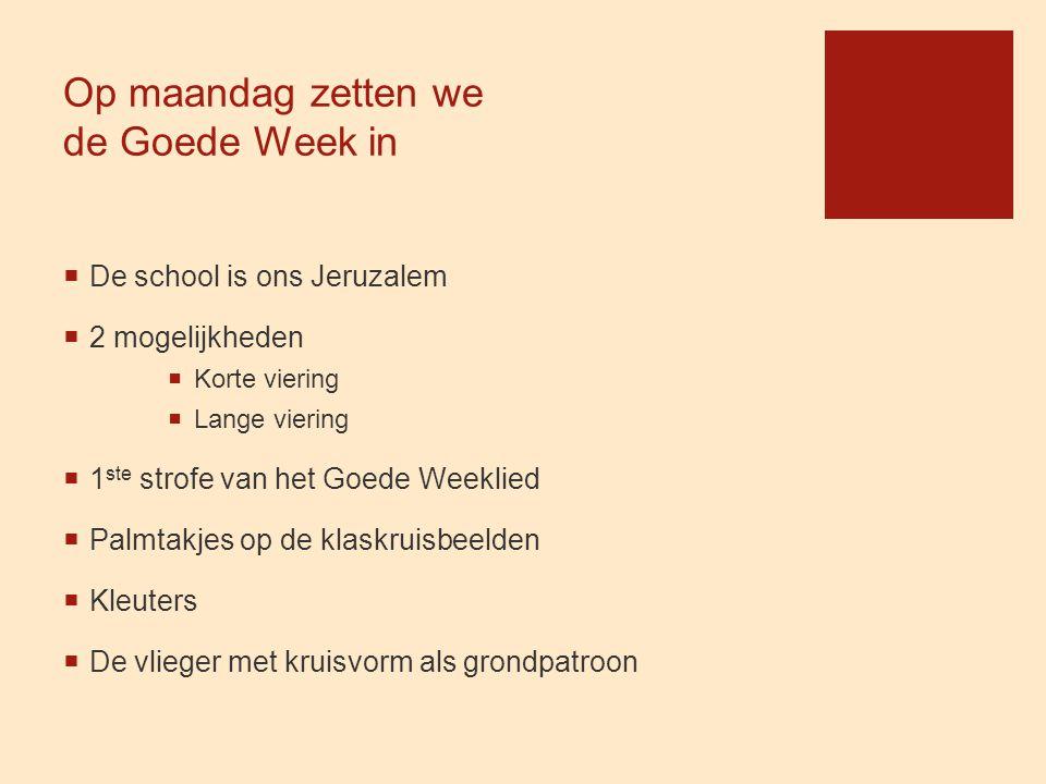 Op maandag zetten we de Goede Week in