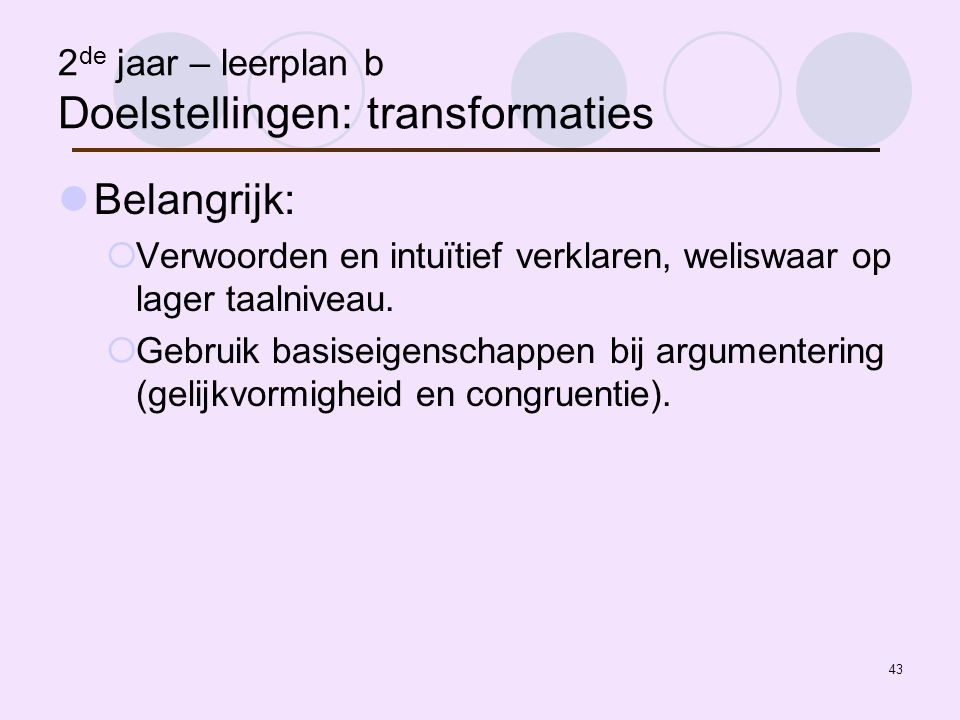 2de jaar – leerplan b Doelstellingen: transformaties