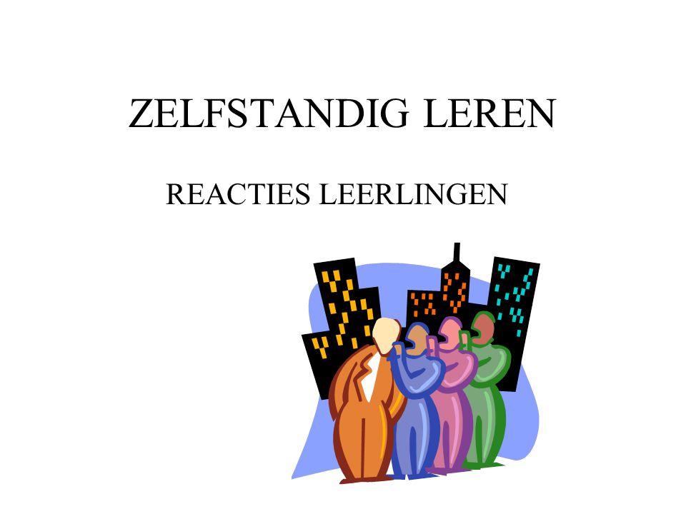 ZELFSTANDIG LEREN REACTIES LEERLINGEN