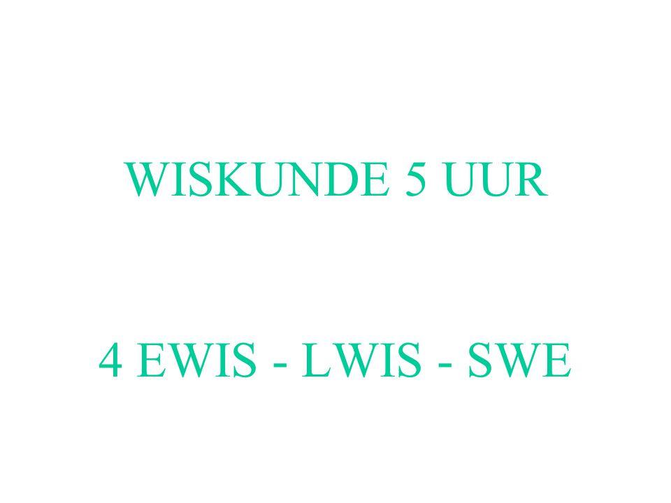 WISKUNDE 5 UUR 4 EWIS - LWIS - SWE