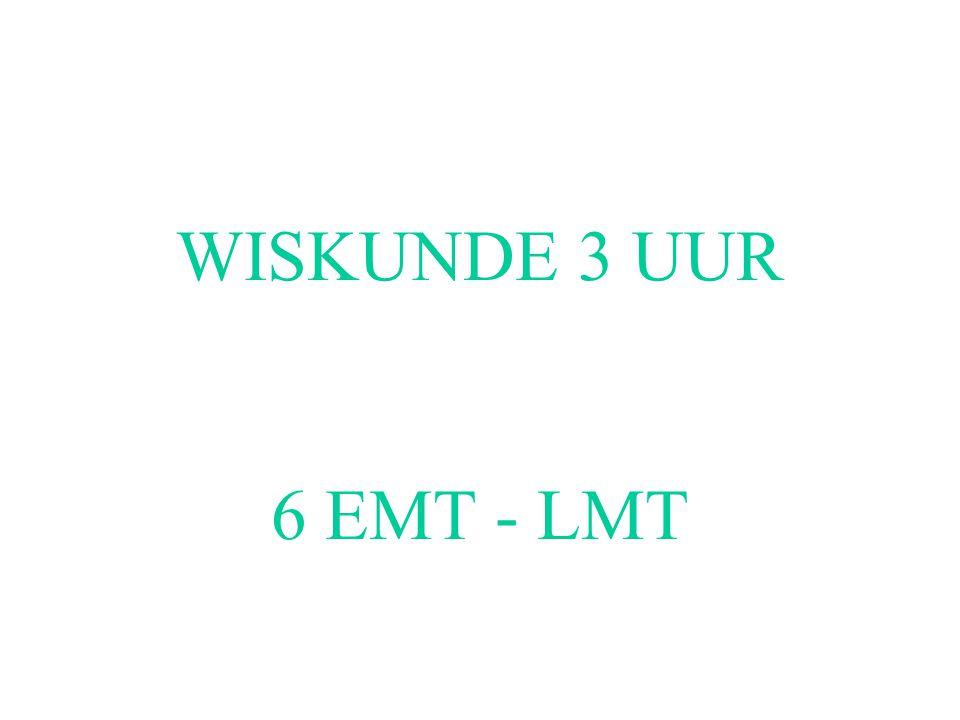 WISKUNDE 3 UUR 6 EMT - LMT