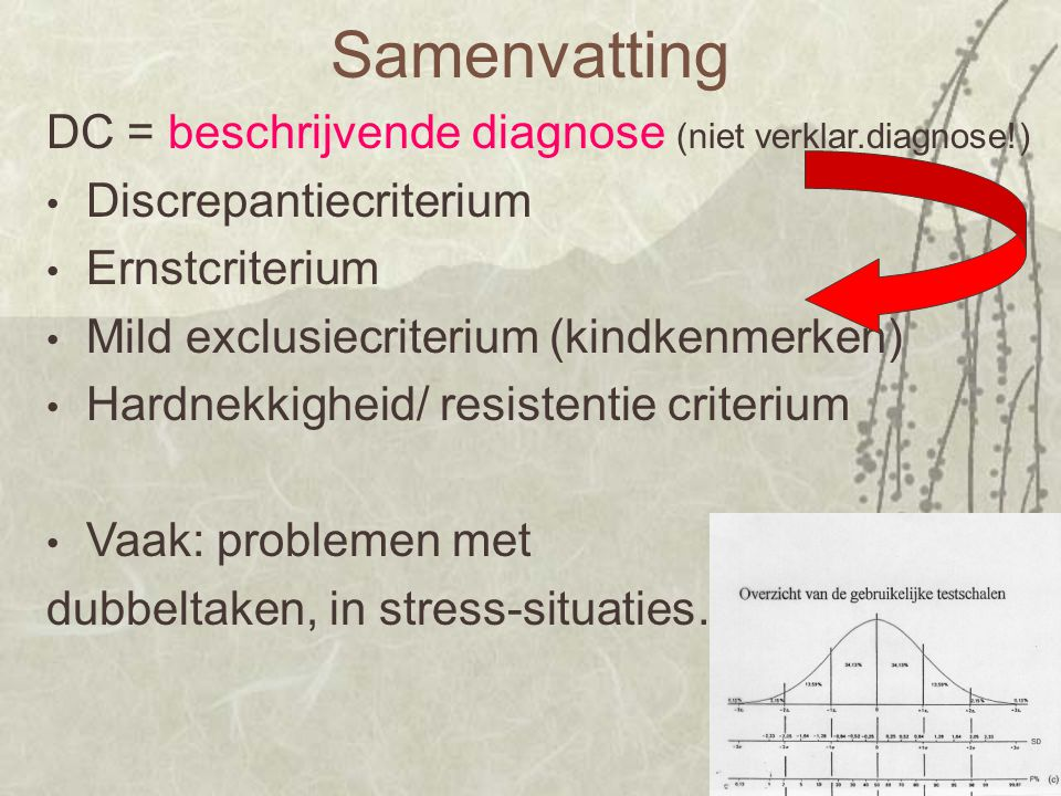 Samenvatting DC = beschrijvende diagnose (niet verklar.diagnose!)