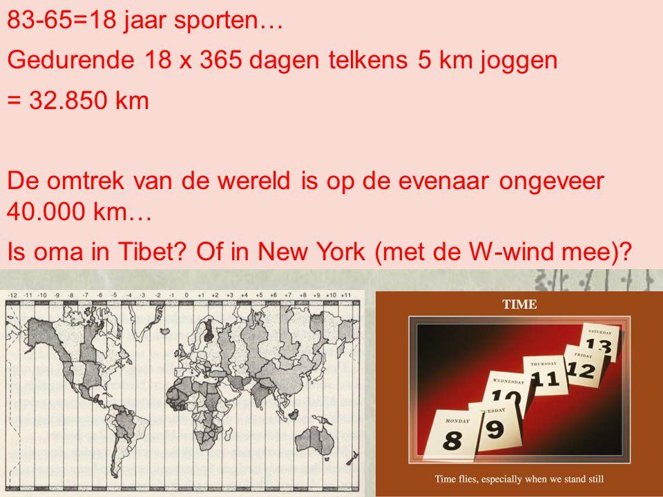 83-65=18 jaar sporten… Gedurende 18 x 365 dagen telkens 5 km joggen. = 32.850 km. De omtrek van de wereld is op de evenaar ongeveer 40.000 km…