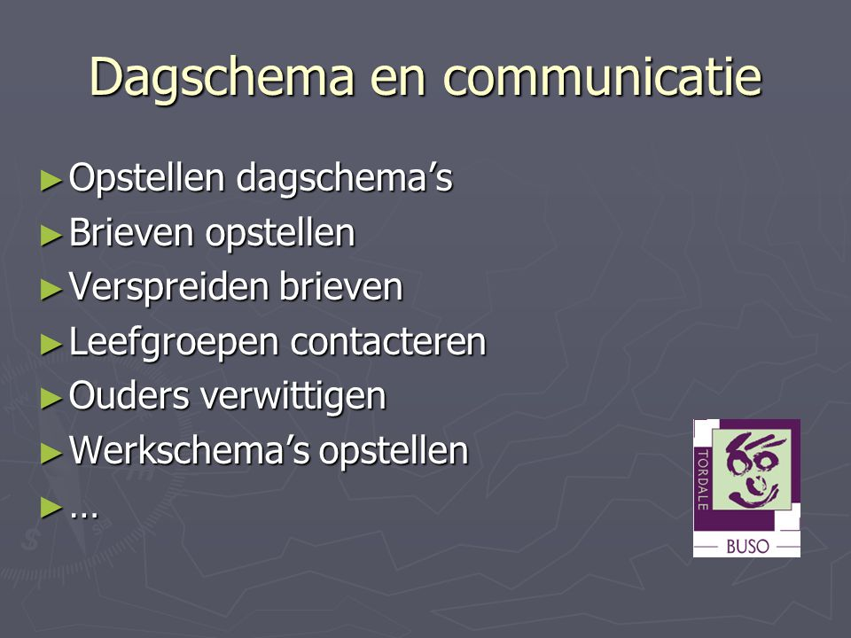 Dagschema en communicatie