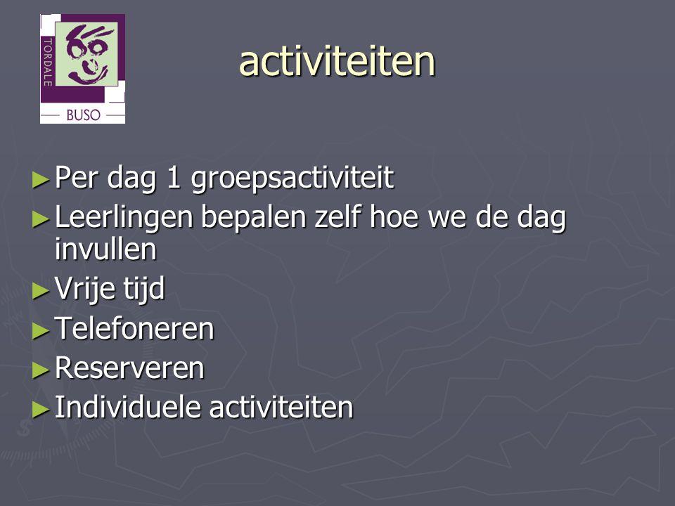 activiteiten Per dag 1 groepsactiviteit