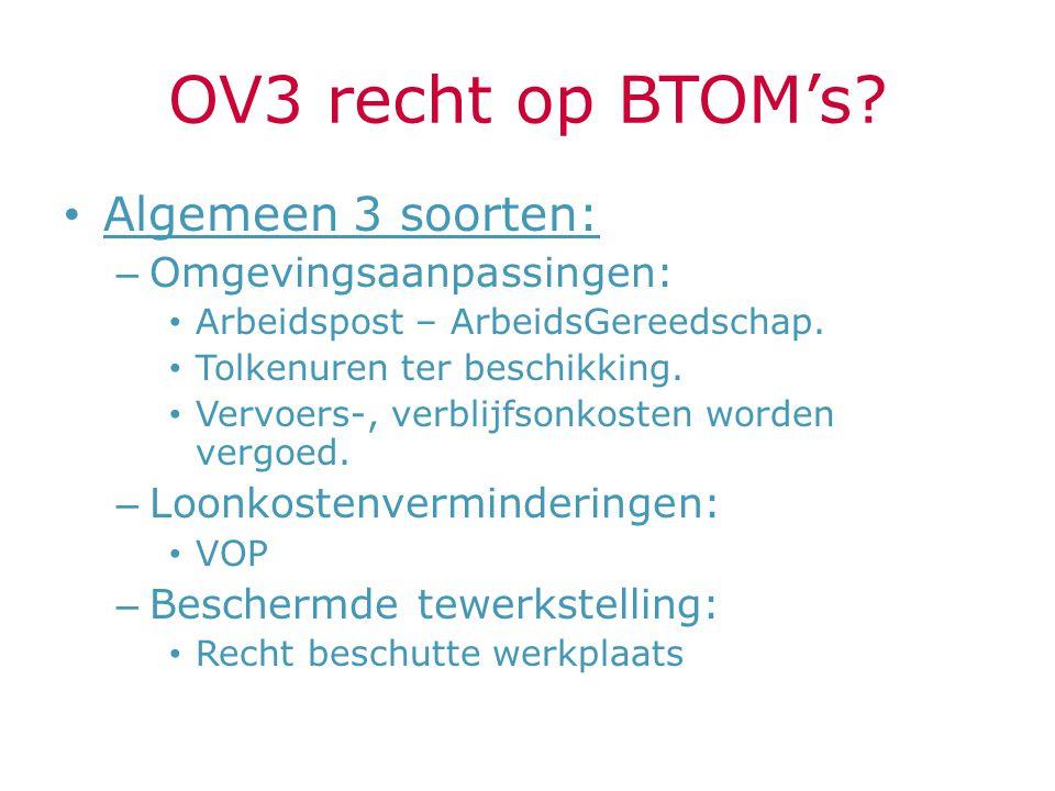OV3 recht op BTOM's Algemeen 3 soorten: Omgevingsaanpassingen: