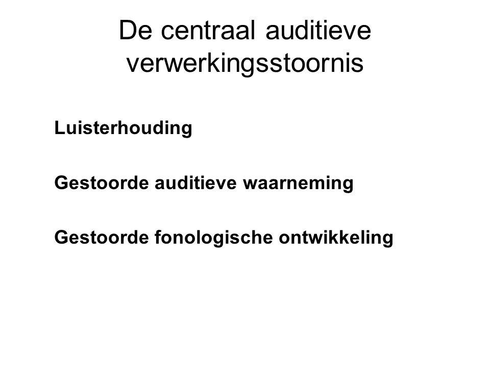 De centraal auditieve verwerkingsstoornis