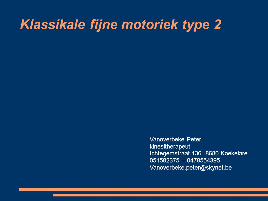 Klassikale fijne motoriek type 2