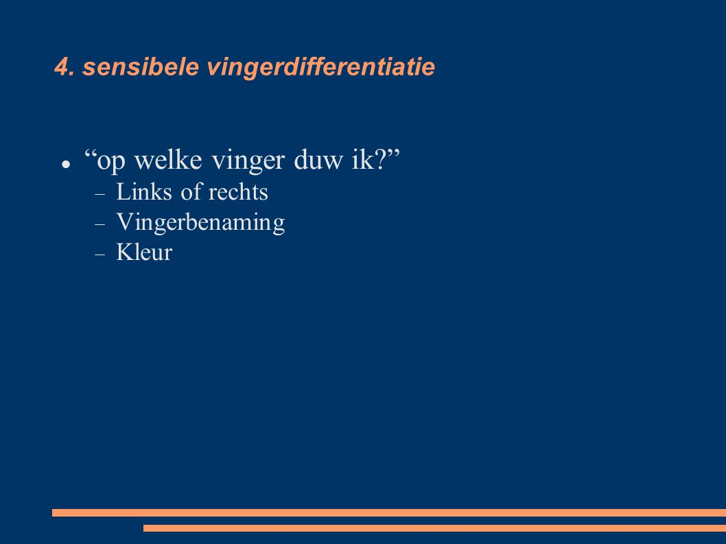 4. sensibele vingerdifferentiatie