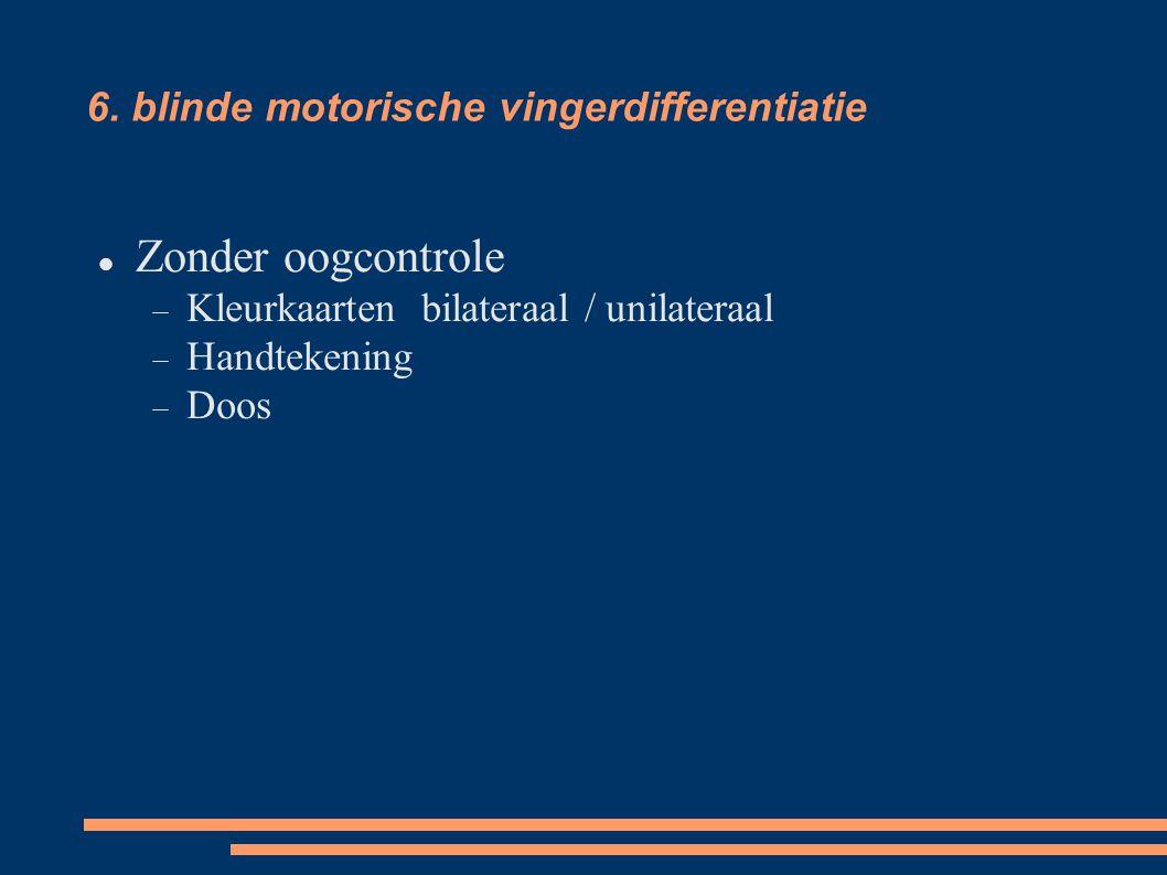 6. blinde motorische vingerdifferentiatie