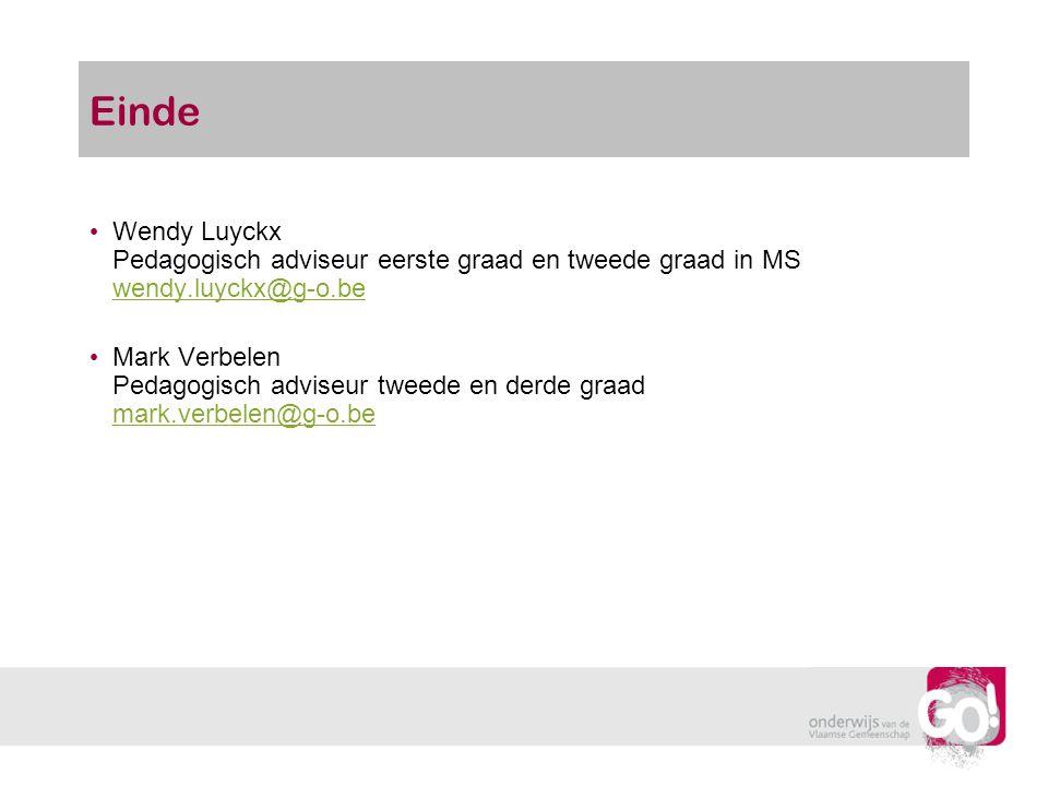 Einde Wendy Luyckx Pedagogisch adviseur eerste graad en tweede graad in MS wendy.luyckx@g-o.be.