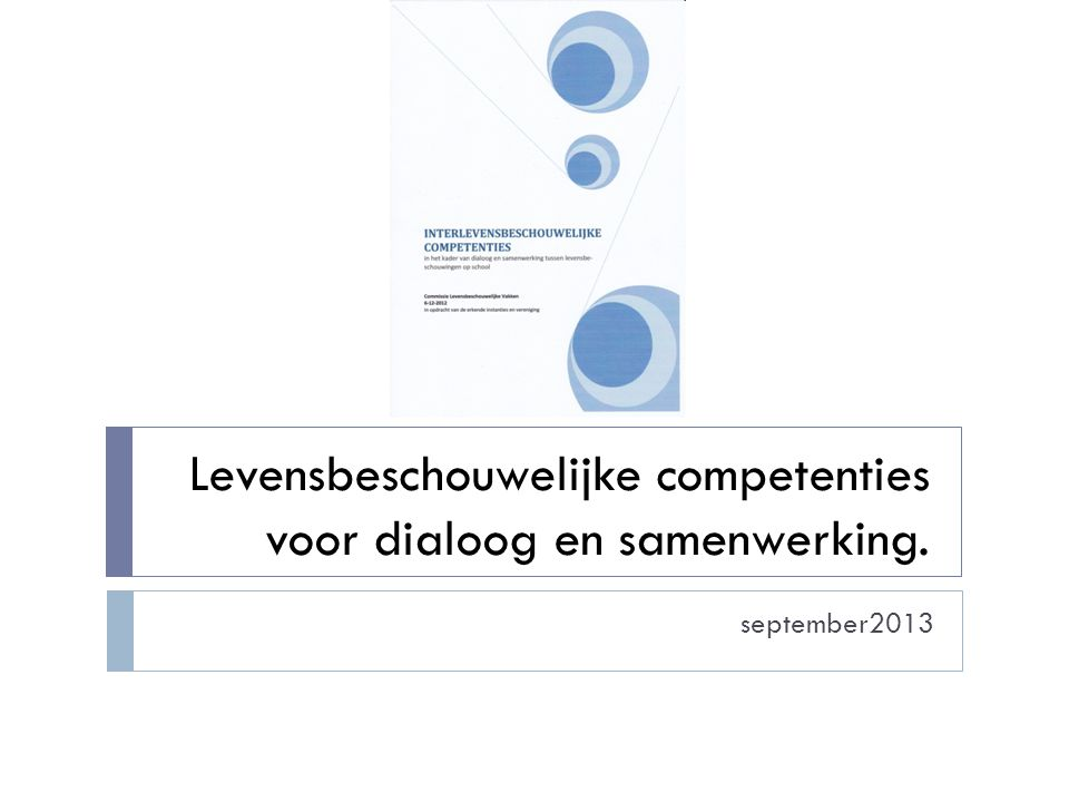Levensbeschouwelijke competenties voor dialoog en samenwerking.