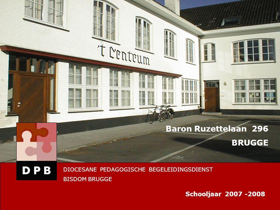 Baron Ruzettelaan 296 BRUGGE Schooljaar 2007 -2008