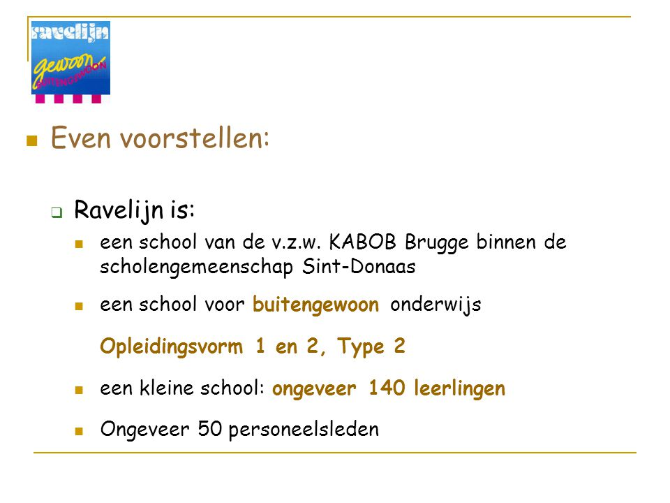 Even voorstellen: Ravelijn is: