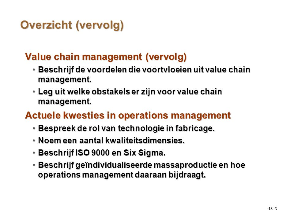 Overzicht (vervolg) Value chain management (vervolg)